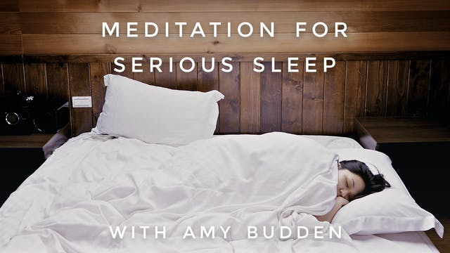Meditation For Serious Sleep: Amy Budden