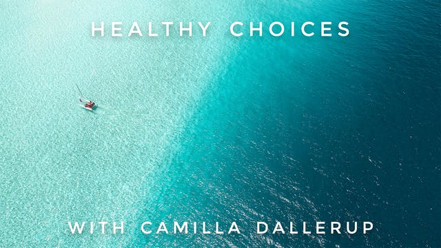Healthy Choices (Extended): Camilla S...