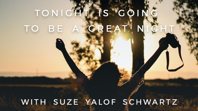 Tonight is Going to Be a Great Night: Suze Yalof Schwartz