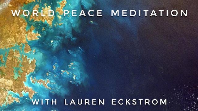 World Peace Meditation: Lauren Eckstrom