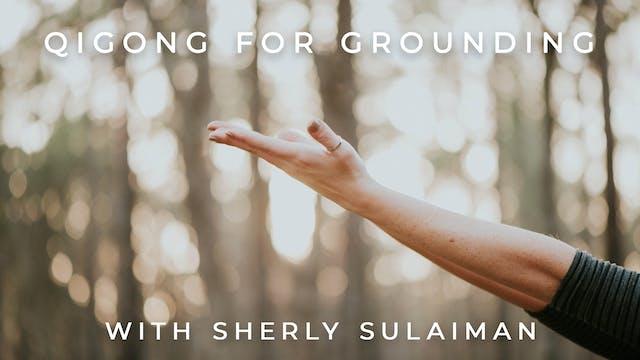 Qigong For Grounding: Sherly Sulaiman