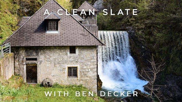 A Clean Slate: Ben Decker