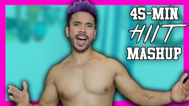 [ MASHUP ] 45-Minute HIIT Calorie + Fat Burning Workout