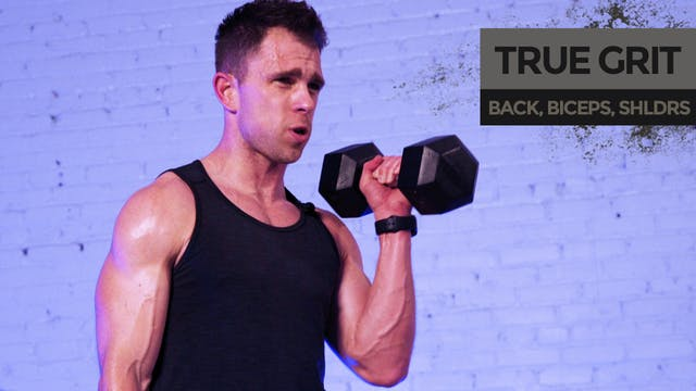 TRUE GRIT: Back & Biceps