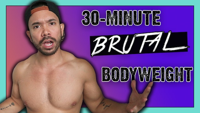 [ MASHUP] 30-Minute Brutal Bodyweight HIIT Workout