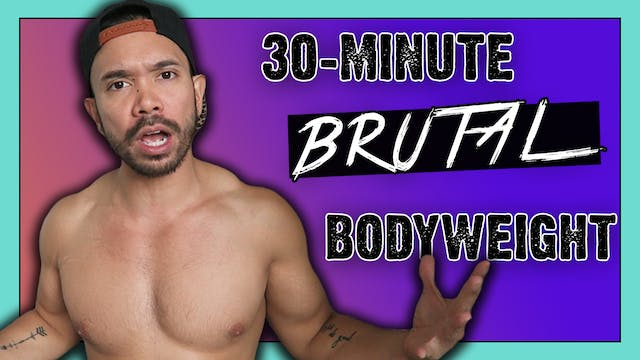 [ MASHUP] 30-Minute Brutal Bodyweight...