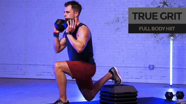 TRUE GRIT: Full Body HIIT w/ Step