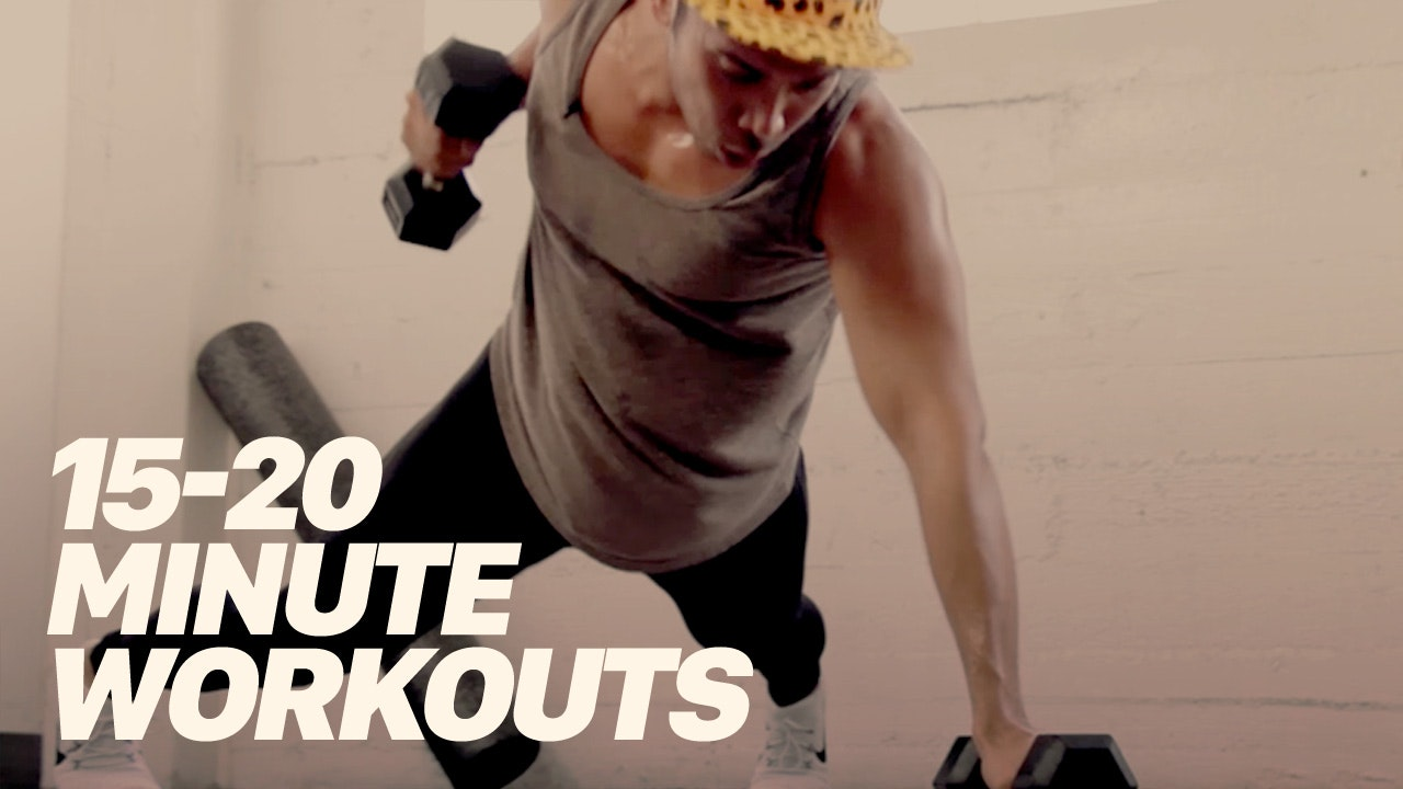 15 - 20 Minute Workouts
