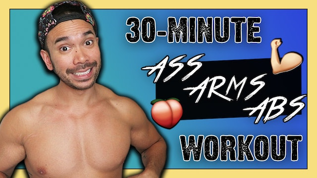 [MASHUP] 30-Minute Ass + Arms + Abs Strength & Toning Workout!