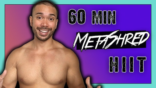 [ MASHUP ] 60-Min MetaShred HIIT Workout
