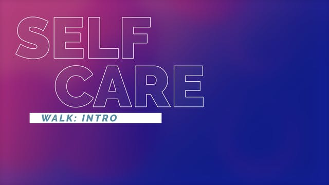 Mindful Walking | Defining Self Care