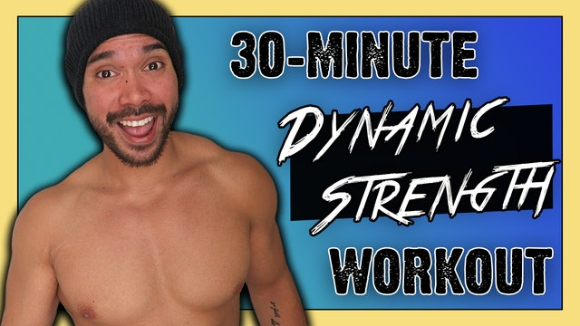 [ MASHUP ] 30-Minute Dynamic Strength Total Body Workout