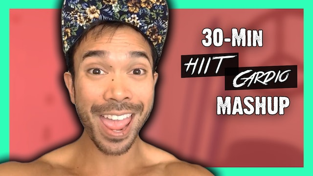 [ MASHUP ] 30 Minute HIIT Cardio Workout