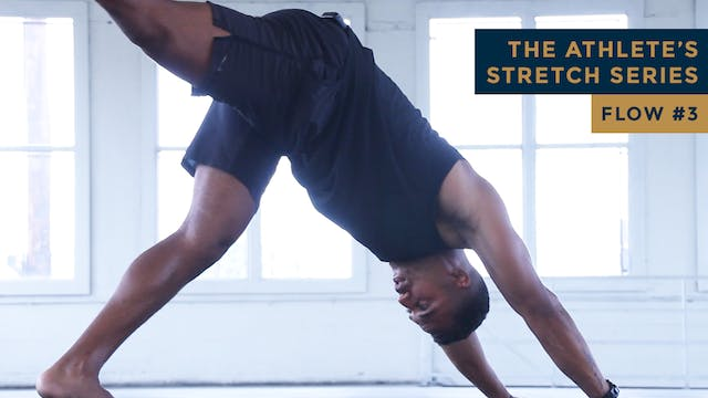 The Athlete's Stretch Series - FLOW #3