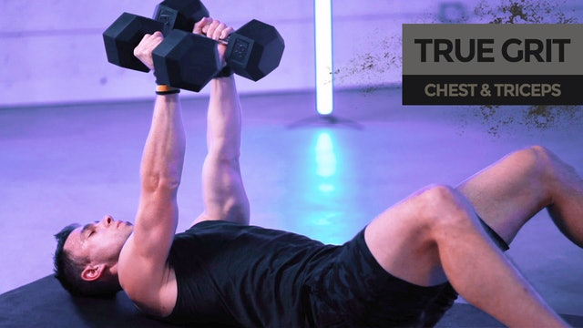 TRUE GRIT: Chest & Triceps