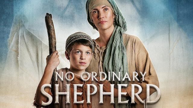 No Ordinary Shepherd