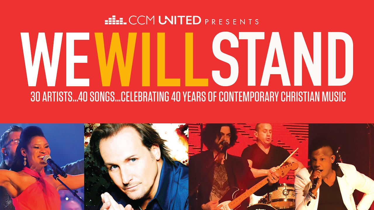 Gaither Presents CCM United: We Will Stand