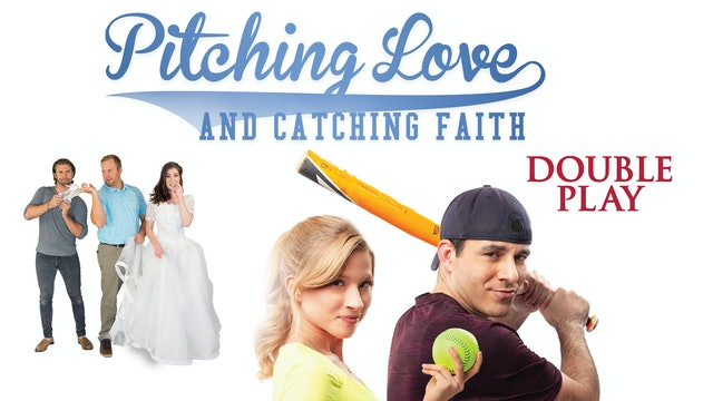 Pitching Love and Catching Faith: Double Play