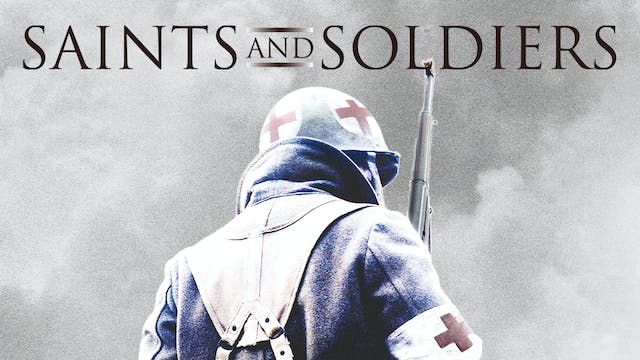Coming Soon - Saints and Soldiers (Ma...