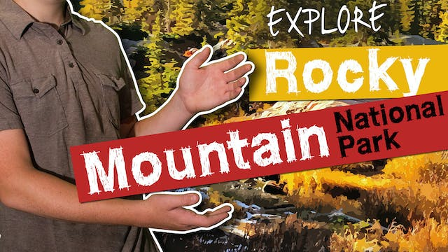 Explore Rocky Mountian National Park