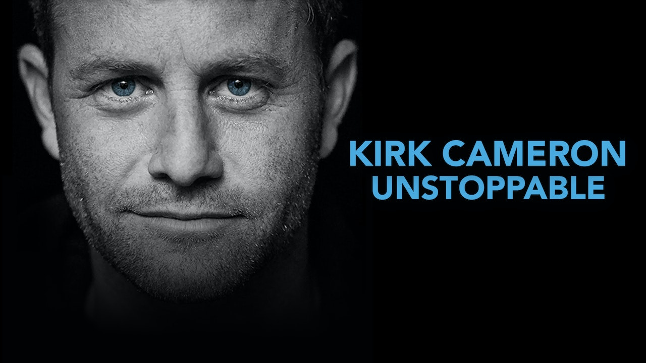 Kirk Cameron: Unstoppable