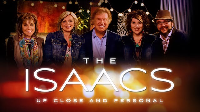 Gaither Presents The Isaacs -Up Close...