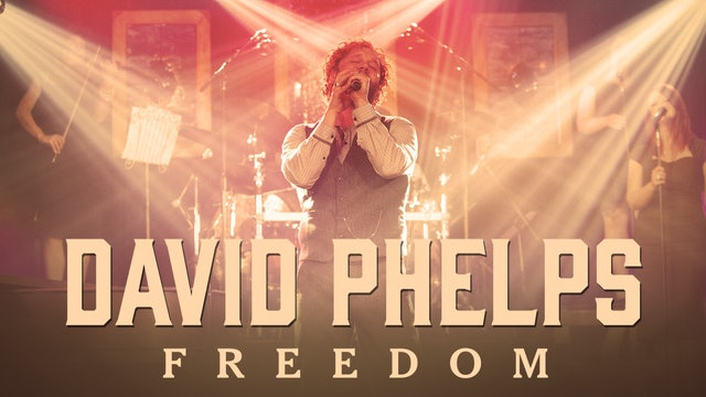 Gaither Presents David Phelps: Freedom