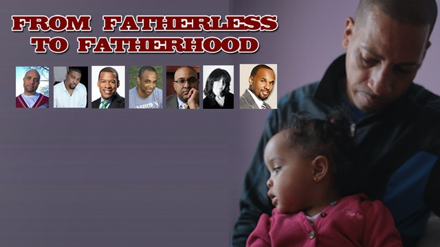 From Fatherless to Fatherhood