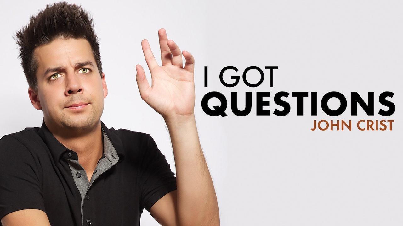 Jon Crist: I Got Questions