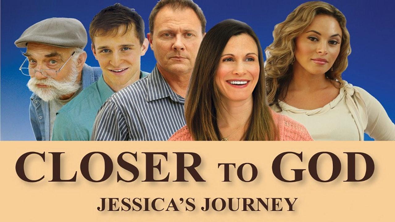 Closer to God: Jessica's Journey