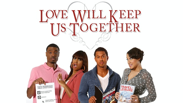 Love Will Keep Us Together