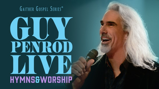 Gaither Presents Guy Penrod Live: Hymns & Worship