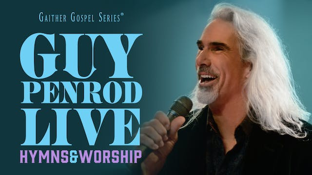 Gaither Presents Guy Penrod Live: Hym...