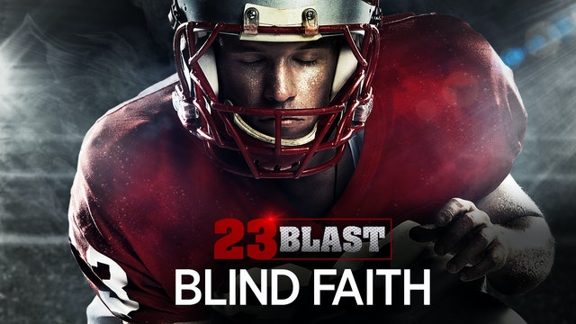 23 Blast: Blind Faith
