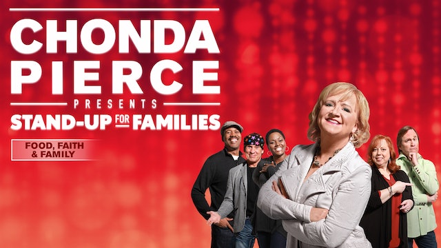 Chonda Pierce Presents: Stand Up for Families - Food, Faith and Family