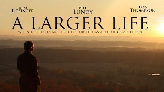 A Larger Life