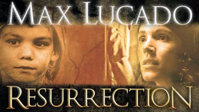 Resurrection: A Max Lucado Story