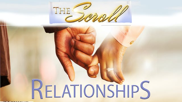 The Scroll: Relationships