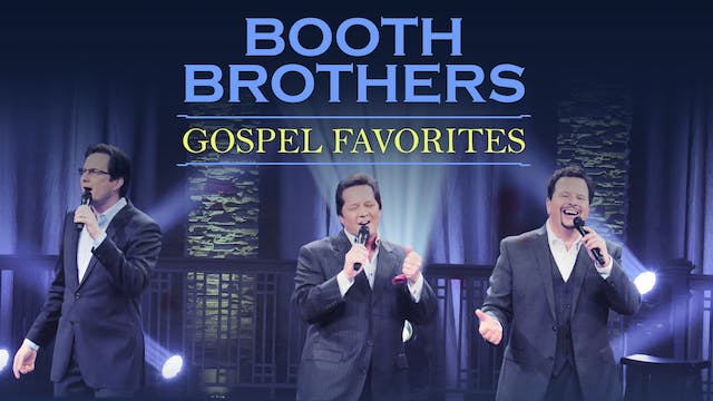 Gaither Presents The Booth Brothers G...