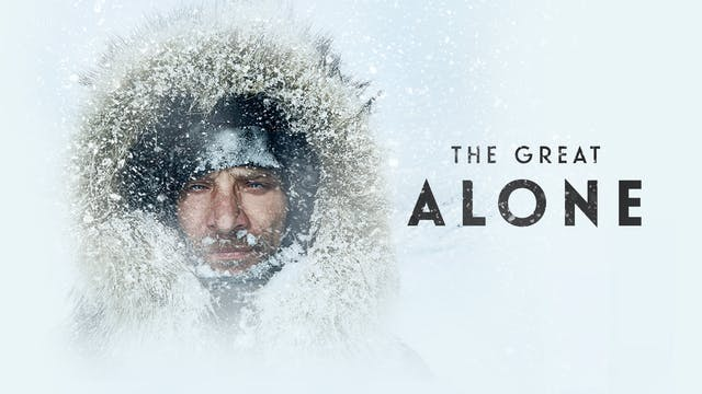 Coming Soon - The Great Alone (August...