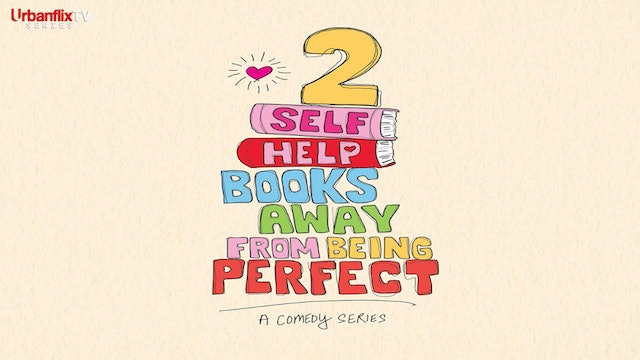 Two Self Help Books Away from Being Perfect - Series