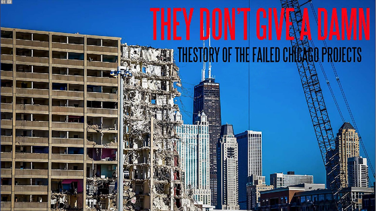 They Don't Give a Damn: The Story of the Failed Chicago Projects