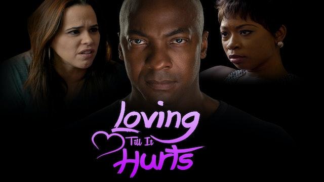 Loving Till It Hurts