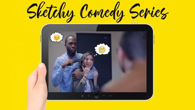 Sketchy Comedy Series