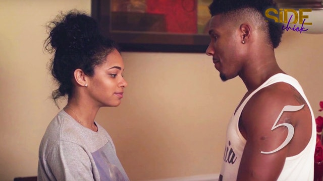 Side Chick S1 EP 5 - Just Us