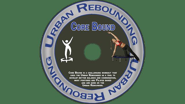 Urban Rebounding - Core Bound