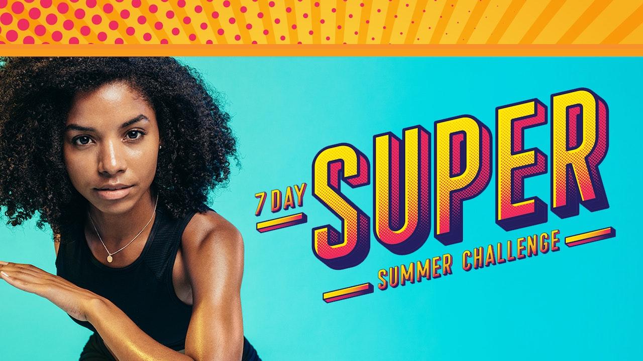 7 Day Super Summer Challenge