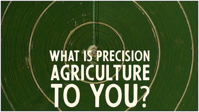 Jay: What is Precision Agriculture to You?