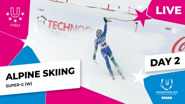 Alpine Skiing | Women's Super-G | Winter Universiade 2019