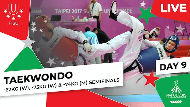 Taekwondo | -62kg (W), -73kg (W) & -74kg (M) Semis | Summer Universiade 2019